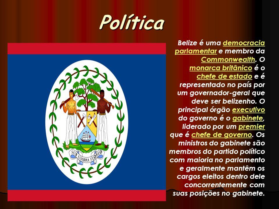 Política Belize é uma democracia parlamentar e membro da Commonwealth. O monarca britânico é o chefe de estado e é representado no país por um governa