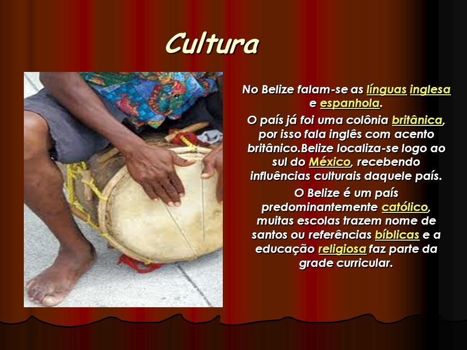 Cultura No Belize falam-se as línguas inglesa e espanhola. línguasinglesaespanholalínguasinglesaespanhola O país já foi uma colônia britânica, por iss