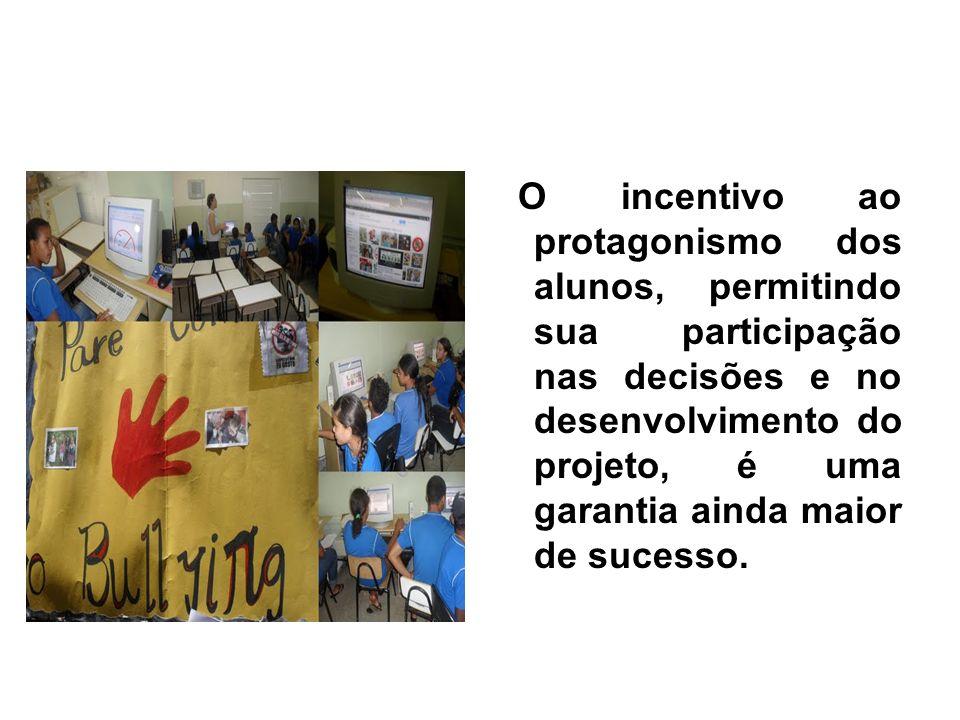 O incentivo ao protagonismo dos alunos, permitindo sua participação nas decisões e no desenvolvimento do projeto, é uma garantia ainda maior de sucess