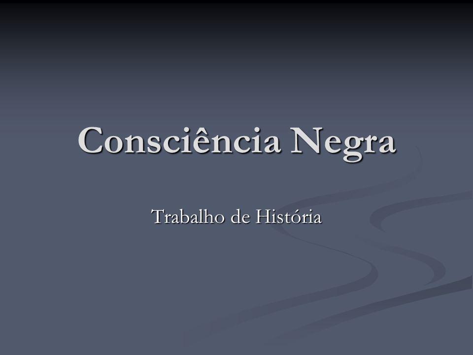 Consciência Negra Trabalho de História