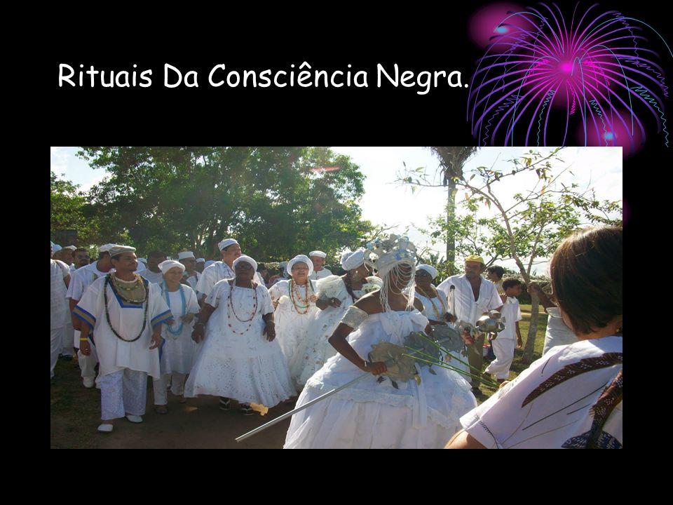 Rituais Da Consciência Negra.