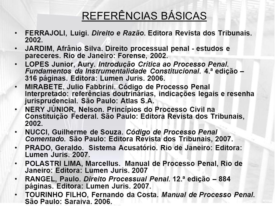 FERRAJOLI, Luigi.Direito e Razão. Editora Revista dos Tribunais.