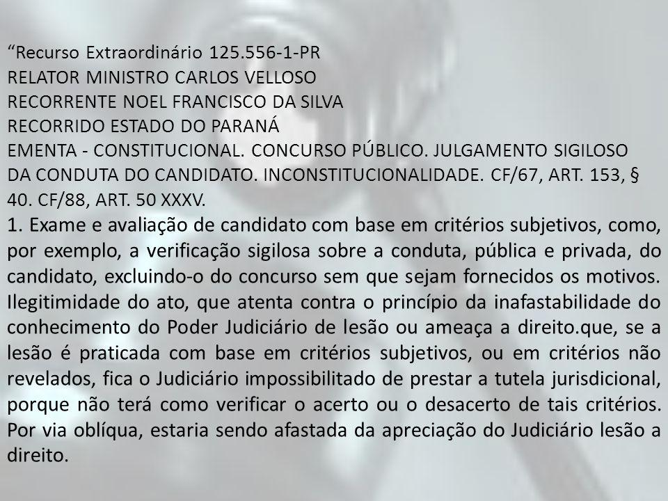 Recurso Extraordinário 125.556-1-PR RELATOR MINISTRO CARLOS VELLOSO RECORRENTE NOEL FRANCISCO DA SILVA RECORRIDO ESTADO DO PARANÁ EMENTA - CONSTITUCIO