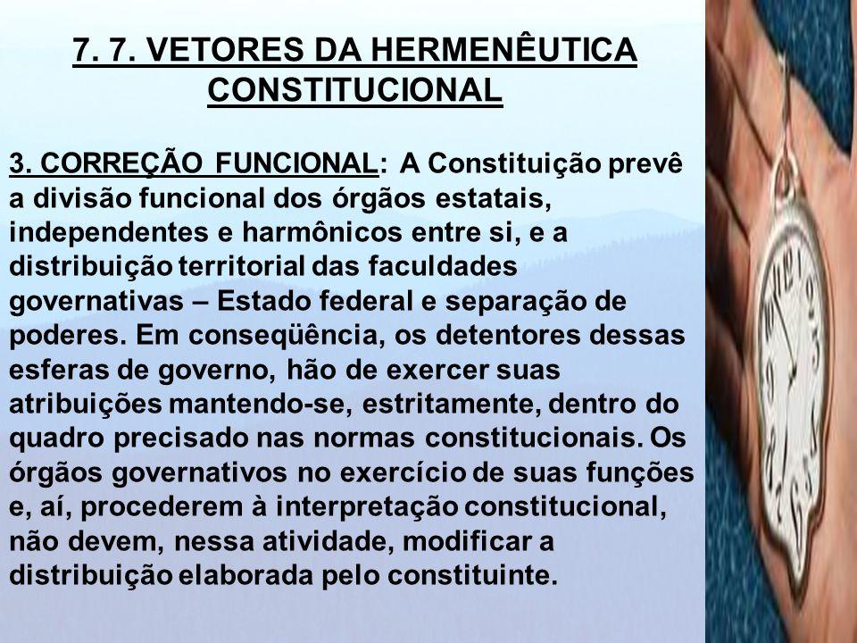 3. CORREÇÃO FUNCIONAL: A Constituição prevê a divisão funcional dos órgãos estatais, independentes e harmônicos entre si, e a distribuição territorial