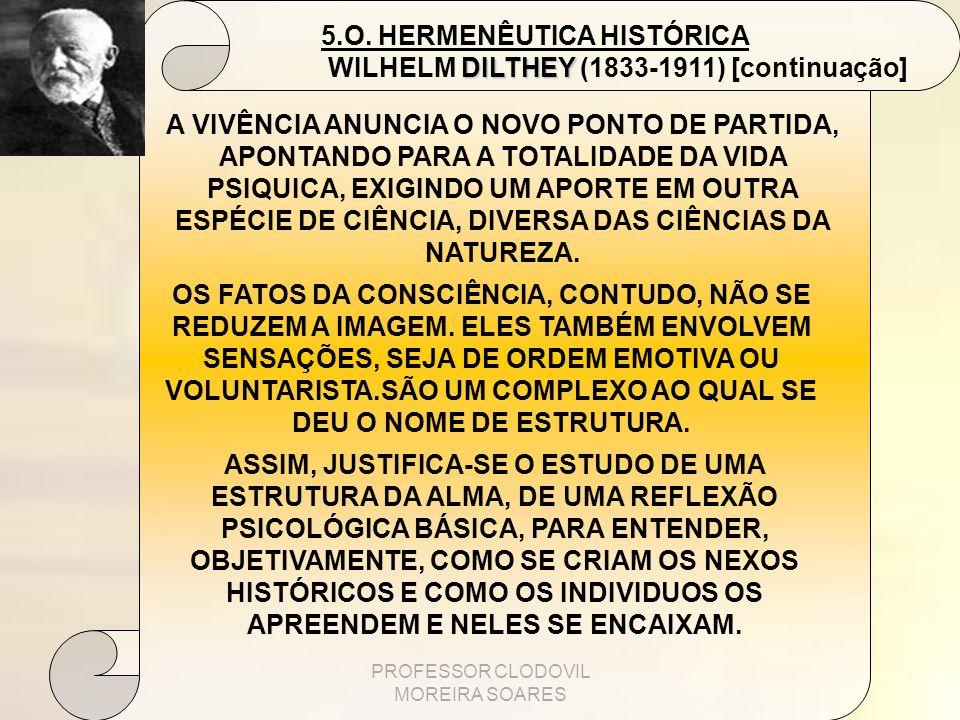 PROFESSOR CLODOVIL MOREIRA SOARES A VIVÊNCIA ANUNCIA O NOVO PONTO DE PARTIDA, APONTANDO PARA A TOTALIDADE DA VIDA PSIQUICA, EXIGINDO UM APORTE EM OUTR