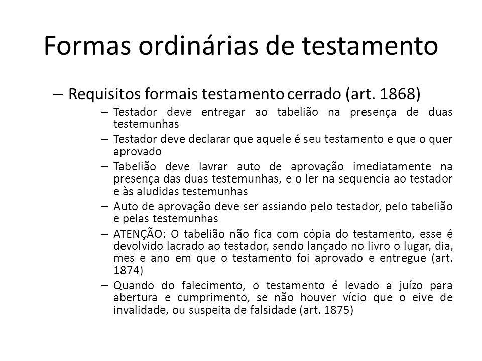 Formas ordinárias de testamento – Requisitos formais testamento cerrado (art. 1868) – Testador deve entregar ao tabelião na presença de duas testemunh