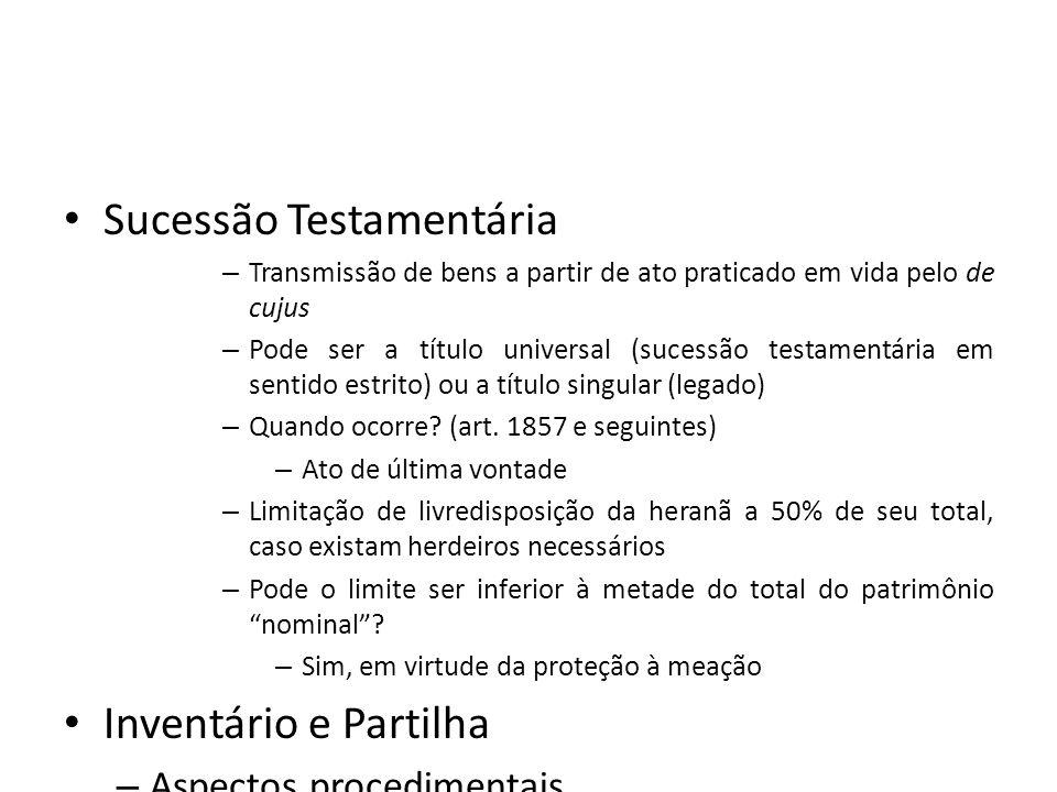 Sucessão Testamentária – Transmissão de bens a partir de ato praticado em vida pelo de cujus – Pode ser a título universal (sucessão testamentária em
