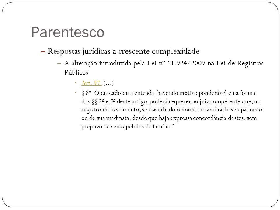 Parentesco – Respostas jurídicas a crescente complexidade – A alteração introduzida pela Lei nº 11.924/2009 na Lei de Registros Públicos Art. 57. (...