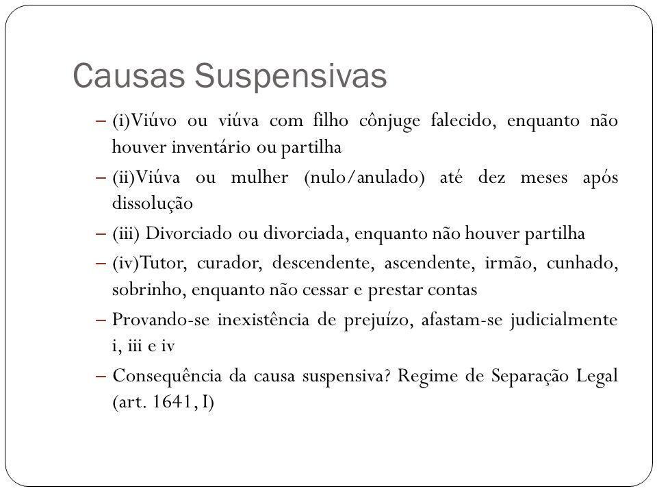 Causas Suspensivas – (i)Viúvo ou viúva com filho cônjuge falecido, enquanto não houver inventário ou partilha – (ii)Viúva ou mulher (nulo/anulado) até