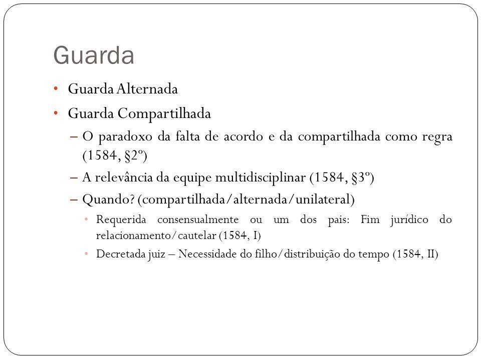 Guarda Guarda Alternada Guarda Compartilhada – O paradoxo da falta de acordo e da compartilhada como regra (1584, §2º) – A relevância da equipe multid