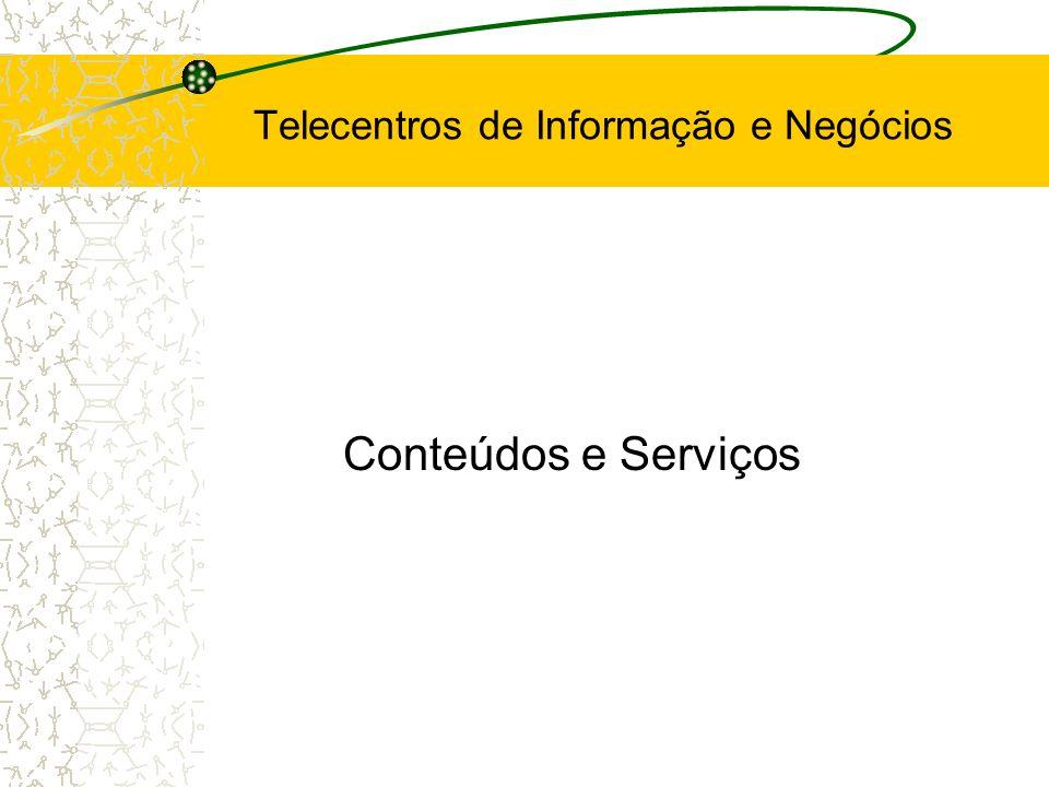 Conteúdos e Serviços Telecentros de Informação e Negócios