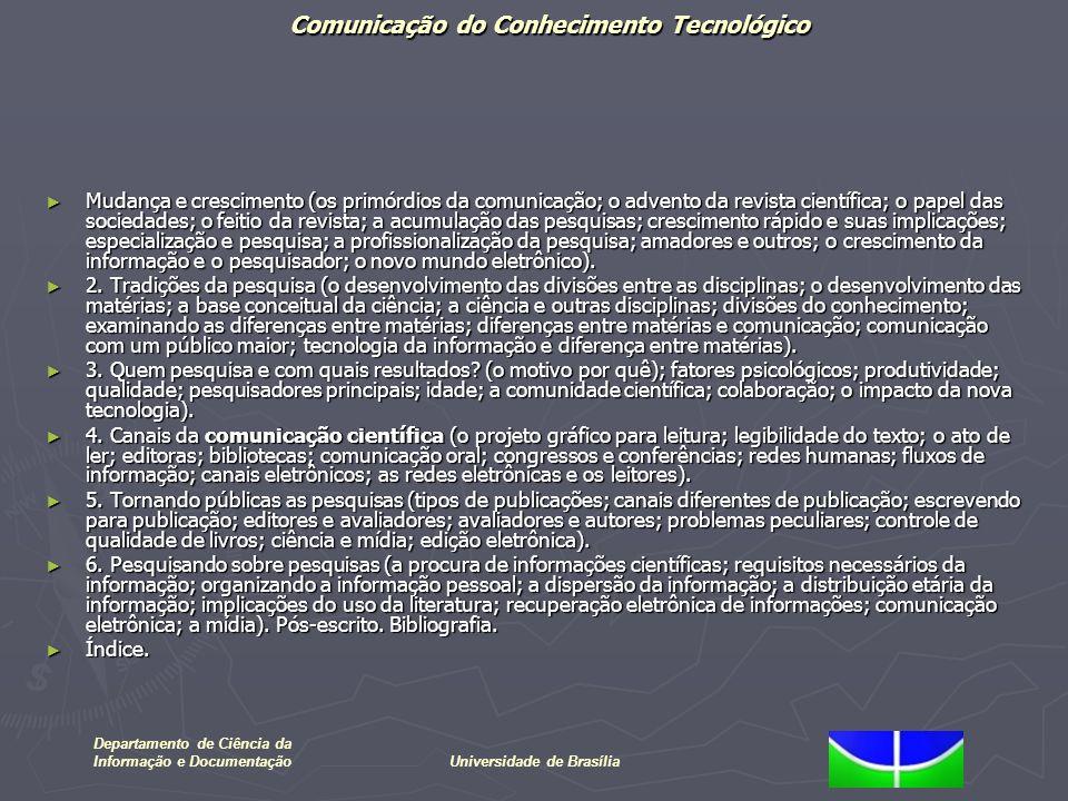 Comunicação do Conhecimento Tecnológico Departamento de Ciência da Informação e DocumentaçãoUniversidade de Brasília Mudança e crescimento (os primórd