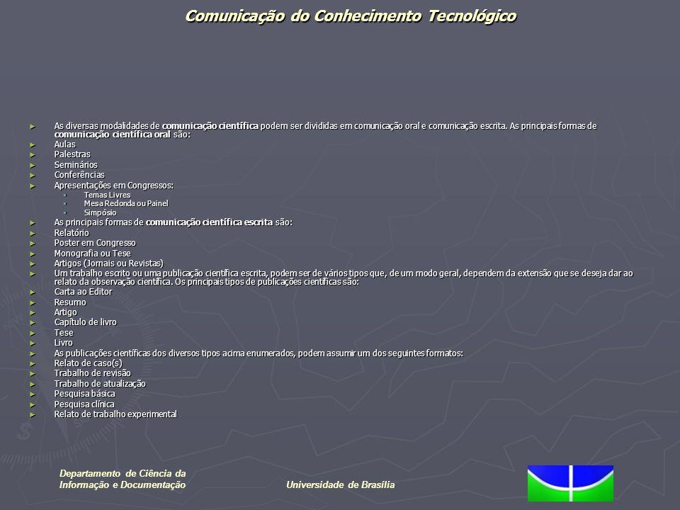 Comunicação do Conhecimento Tecnológico Departamento de Ciência da Informação e DocumentaçãoUniversidade de Brasília As diversas modalidades de comuni