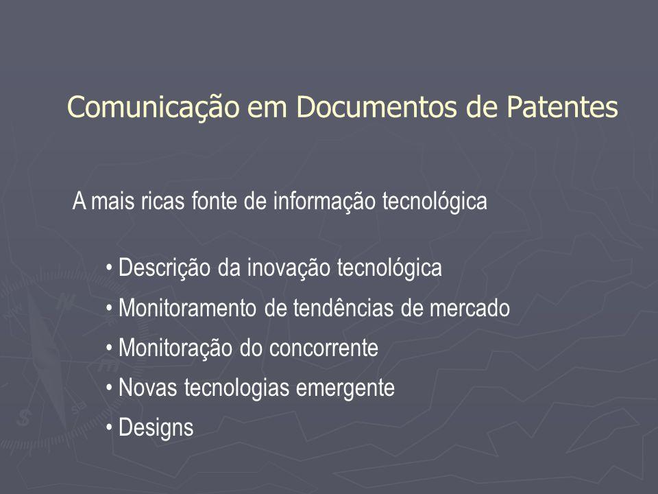 A mais ricas fonte de informação tecnológica Descrição da inovação tecnológica Monitoramento de tendências de mercado Monitoração do concorrente Novas