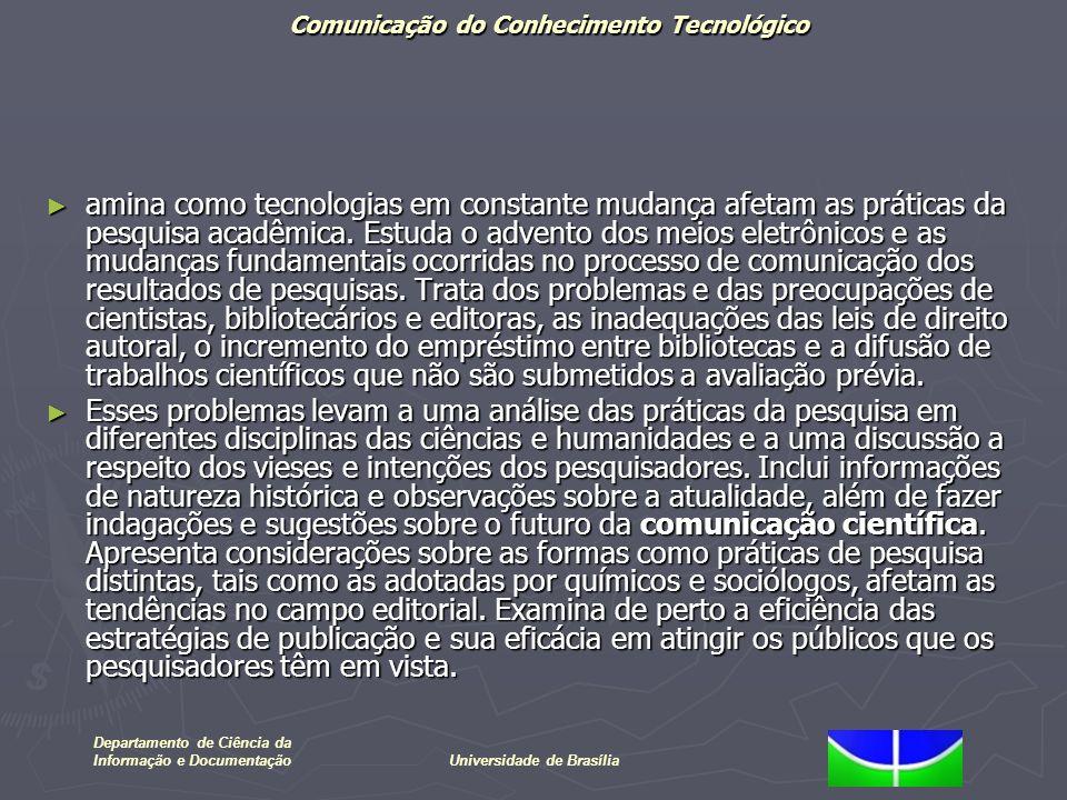 Comunicação do Conhecimento Tecnológico Departamento de Ciência da Informação e DocumentaçãoUniversidade de Brasília amina como tecnologias em constan