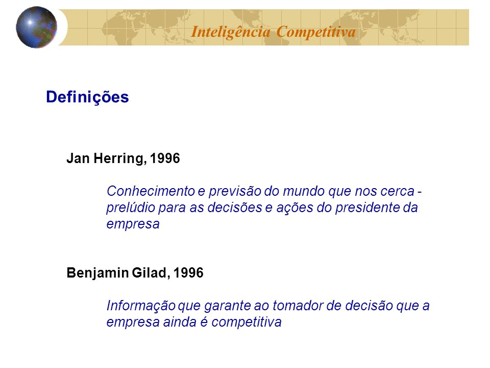 Jan Herring, 1996 Conhecimento e previsão do mundo que nos cerca - prelúdio para as decisões e ações do presidente da empresa Benjamin Gilad, 1996 Inf