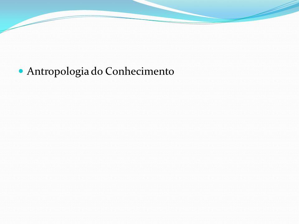 Antropologia do Conhecimento