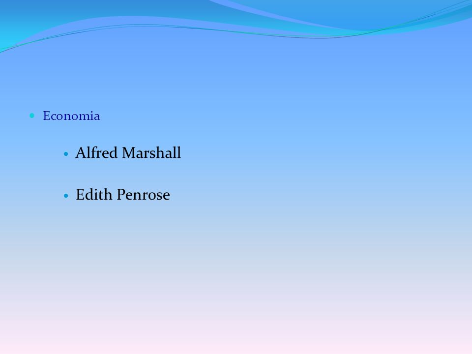 Economia Alfred Marshall Edith Penrose