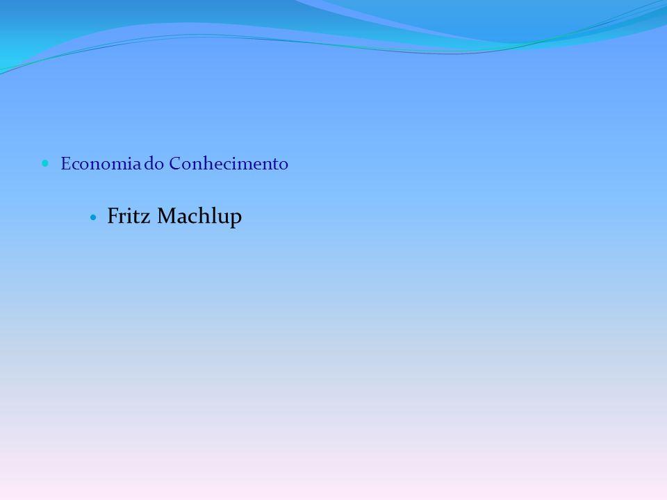Economia do Conhecimento Fritz Machlup