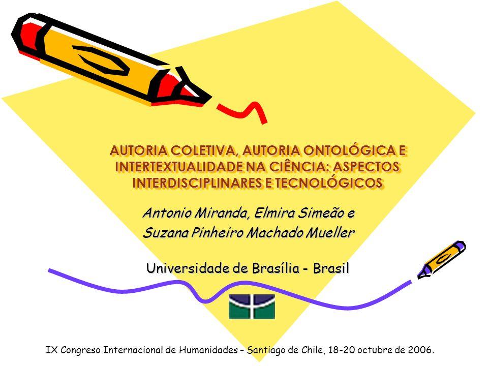 IX Congreso Internacional de Humanidades – Santiago de Chile, 18-20 octubre de 2006. AUTORIA COLETIVA, AUTORIA ONTOLÓGICA E INTERTEXTUALIDADE NA CIÊNC