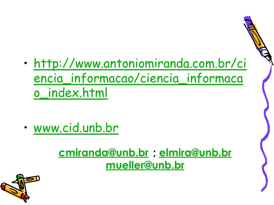 cmiranda@unb.brcmiranda@unb.br ; elmira@unb.br mueller@unb.brelmira@unb.br mueller@unb.br http://www.antoniomiranda.com.br/ci encia_informacao/ciencia