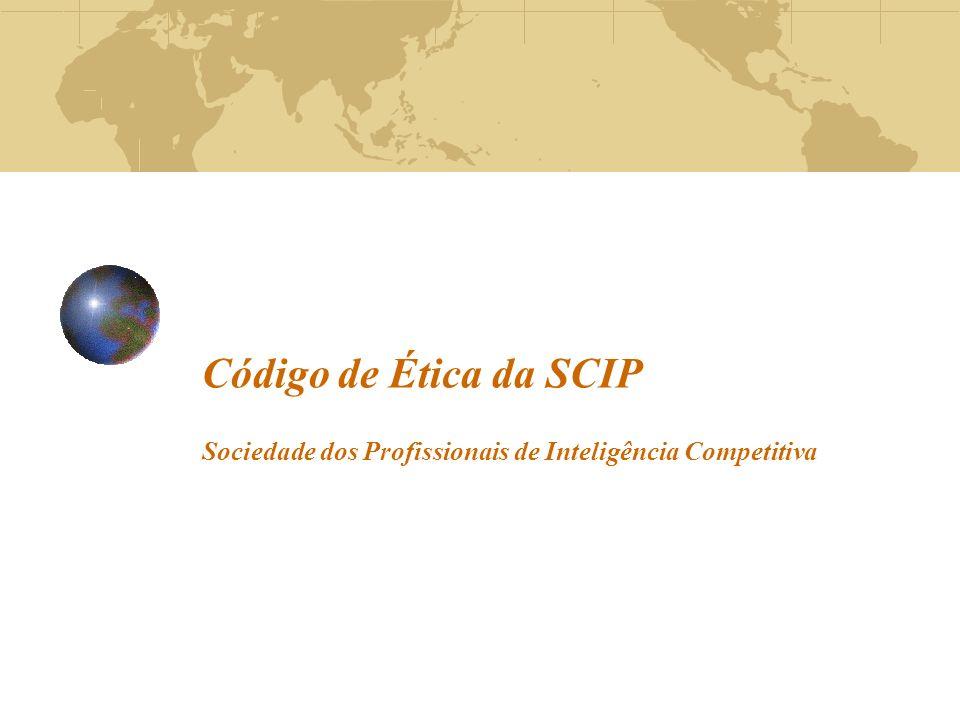 Código de Ética da SCIP Sociedade dos Profissionais de Inteligência Competitiva