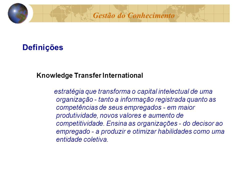 Knowledge Transfer International estratégia que transforma o capital intelectual de uma organização - tanto a informação registrada quanto as competên