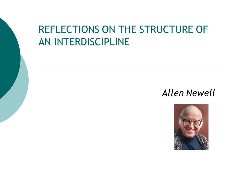 REFLECTIONS ON THE STRUCTURE OF AN INTERDISCIPLINE Allen Newell