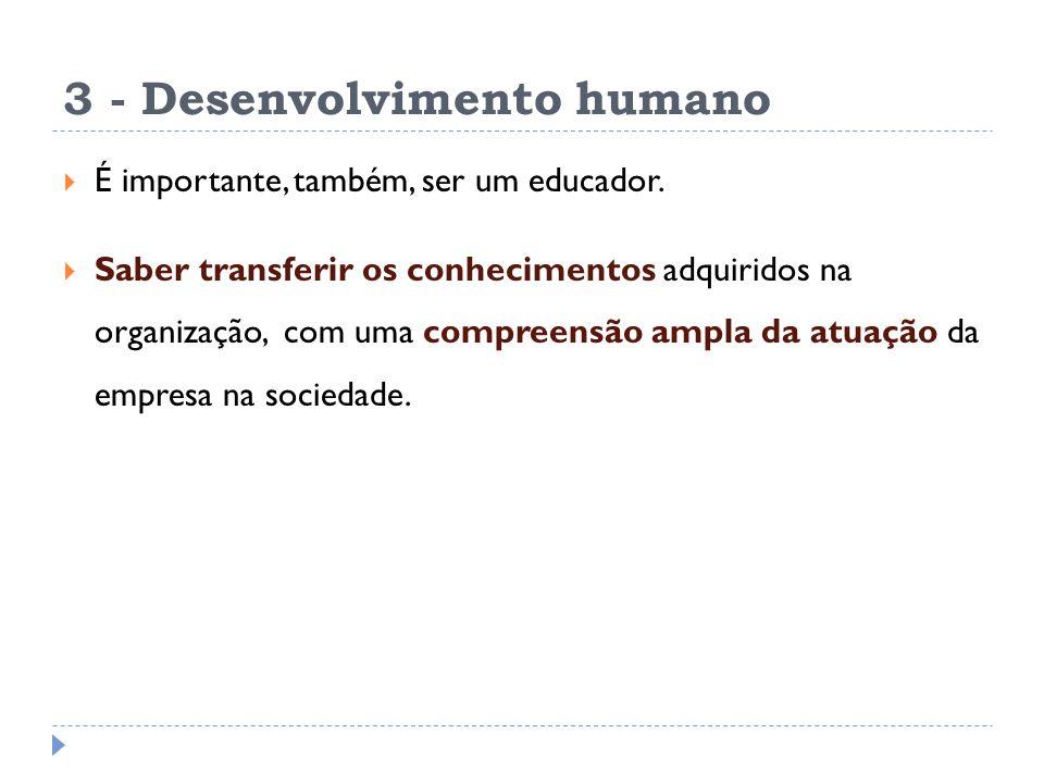 3 - Desenvolvimento humano É importante, também, ser um educador.