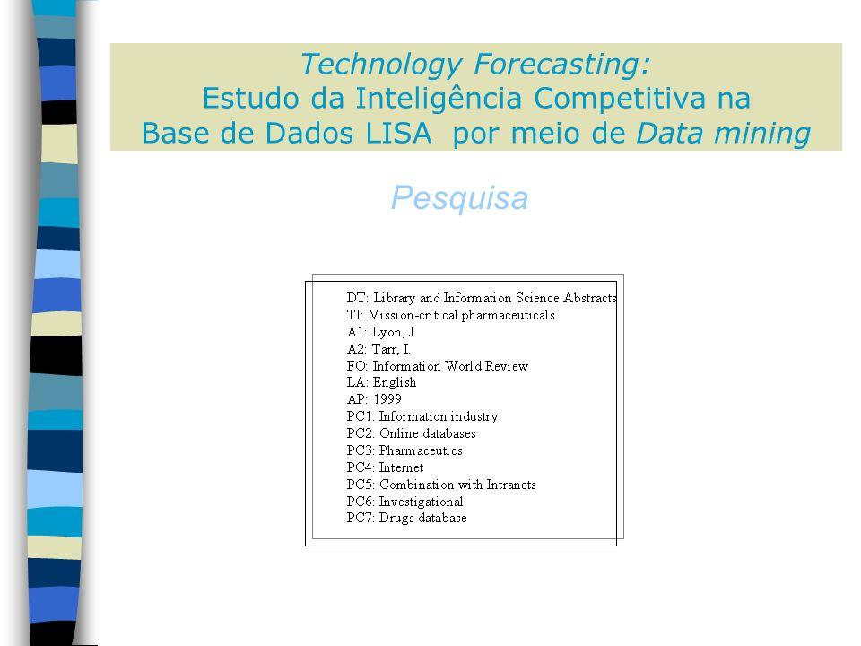 Technology Forecasting: Estudo da Inteligência Competitiva na Base de Dados LISA por meio de Data mining Pesquisa