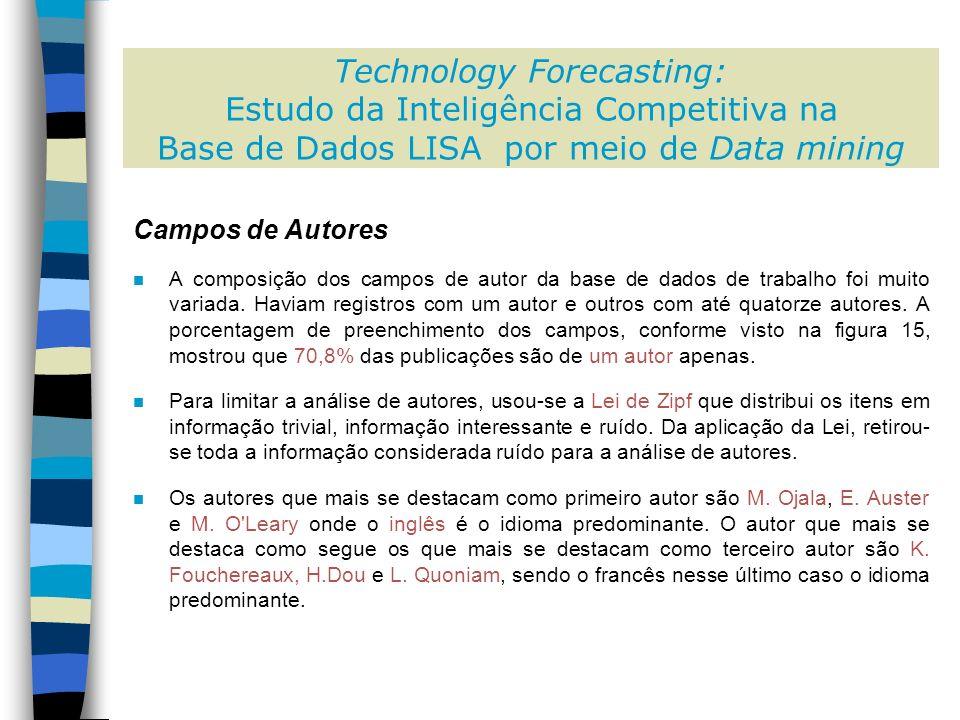 Campos de Autores n A composição dos campos de autor da base de dados de trabalho foi muito variada.