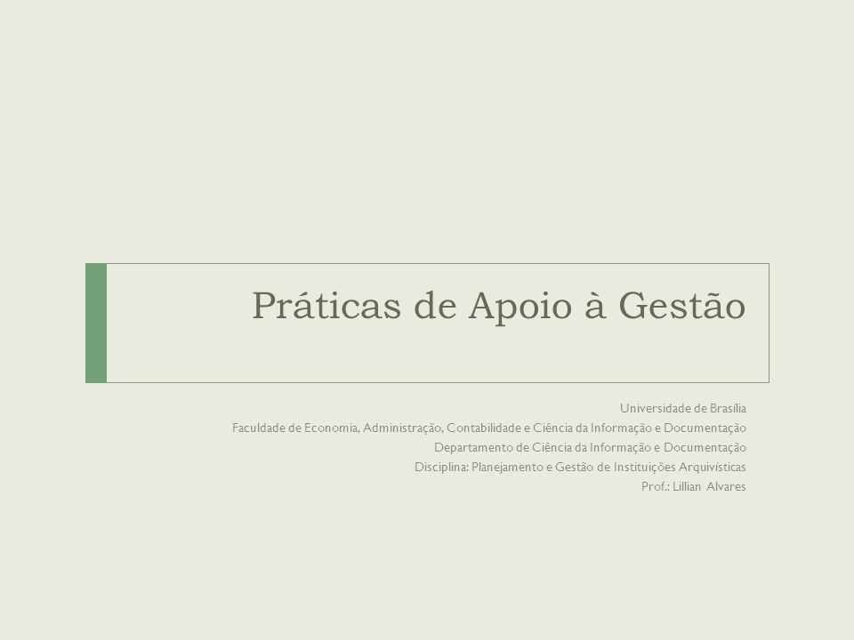 Práticas de Apoio à Gestão Universidade de Brasília Faculdade de Economia, Administração, Contabilidade e Ciência da Informação e Documentação Departa