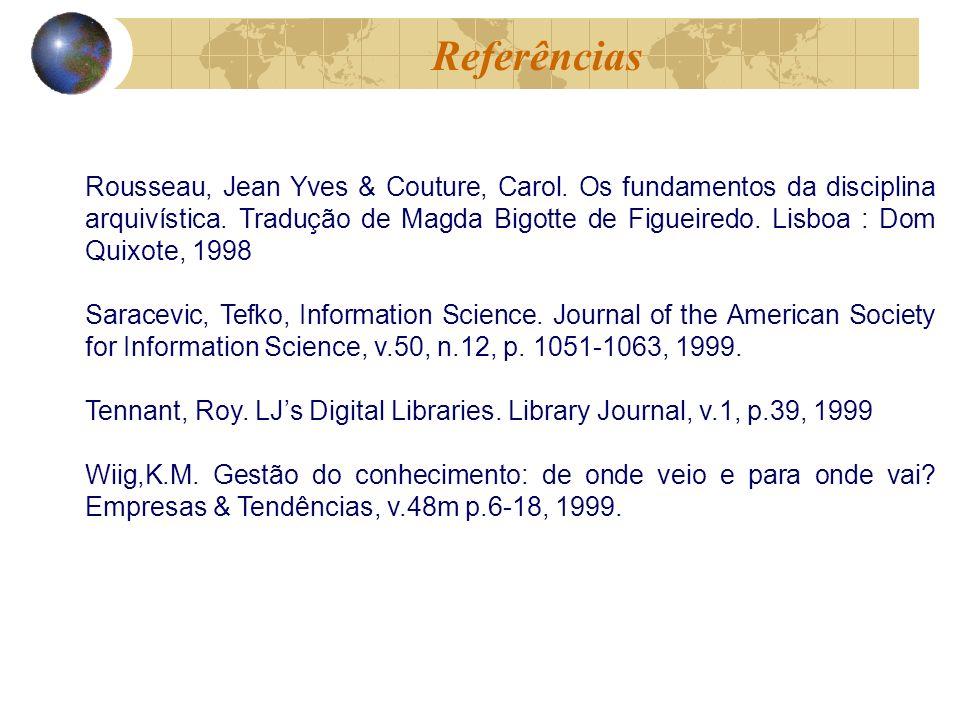 Rousseau, Jean Yves & Couture, Carol. Os fundamentos da disciplina arquivística.