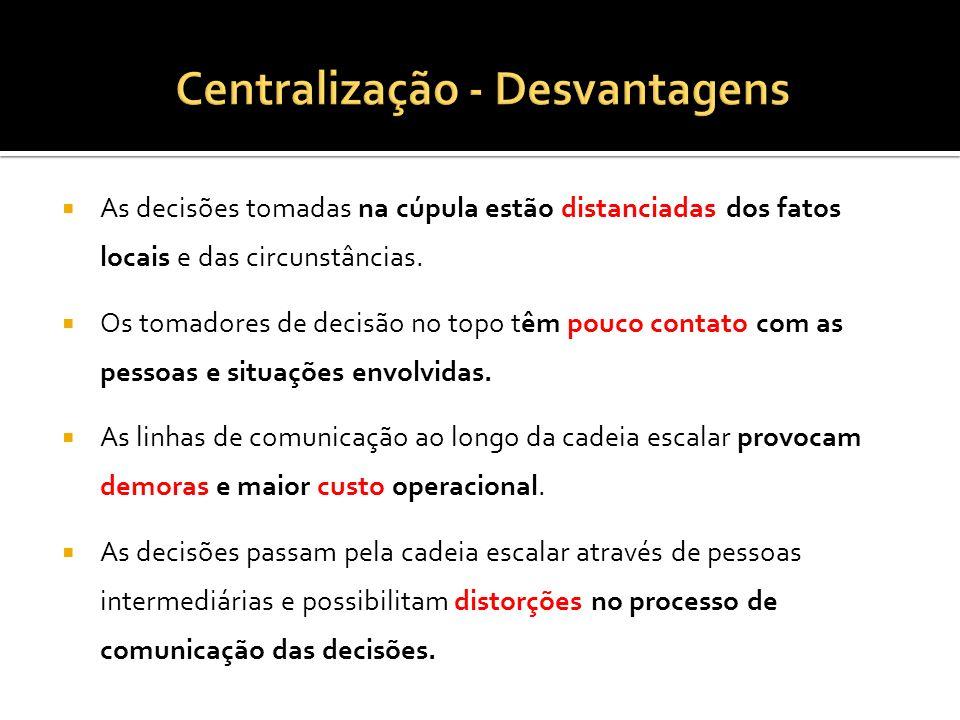 As decisões tomadas na cúpula estão distanciadas dos fatos locais e das circunstâncias.