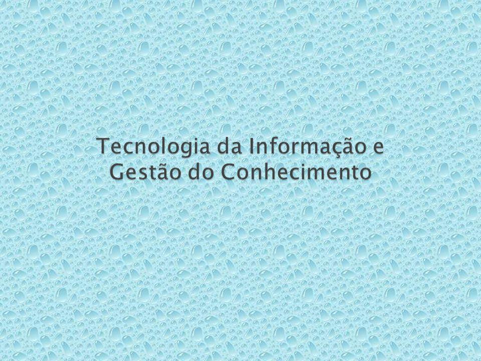O principal papel da Tecnologia da Informação na Gestão do Conhecimento consiste em: Ampliar o alcance do conhecimento corporativo Acelerar a velocidade de transferência do conhecimento.