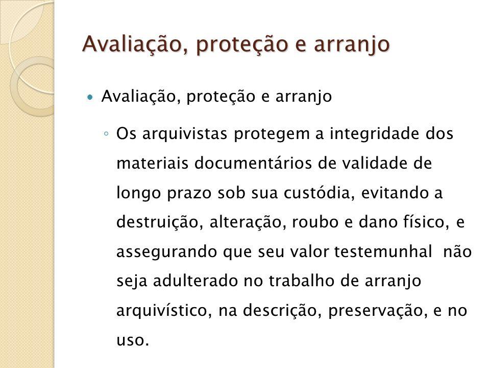 Avaliação, proteção e arranjo Avaliação, proteção e arranjo Avaliação, proteção e arranjo Os arquivistas protegem a integridade dos materiais document