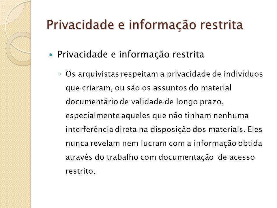 Privacidade e informação restrita Privacidade e informação restrita Privacidade e informação restrita Os arquivistas respeitam a privacidade de indiví
