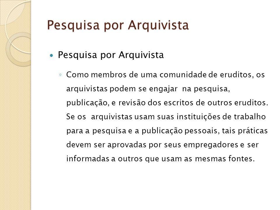 Pesquisa por Arquivista Pesquisa por Arquivista Pesquisa por Arquivista Como membros de uma comunidade de eruditos, os arquivistas podem se engajar na
