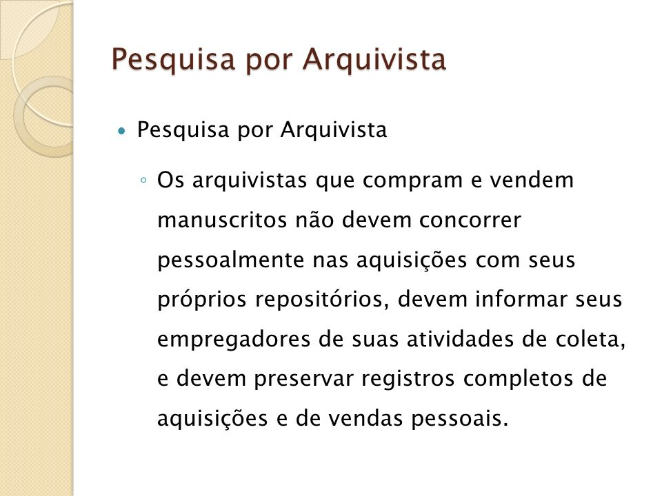 Pesquisa por Arquivista Pesquisa por Arquivista Pesquisa por Arquivista Os arquivistas que compram e vendem manuscritos não devem concorrer pessoalmen