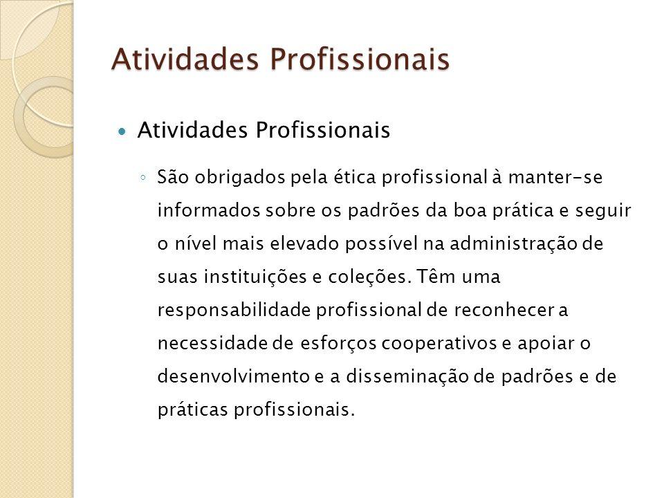 Atividades Profissionais São obrigados pela ética profissional à manter-se informados sobre os padrões da boa prática e seguir o nível mais elevado po
