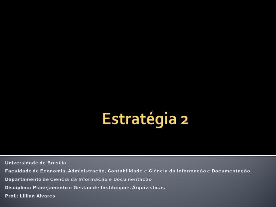 5.Estratégia como Perspectiva: Refere-se ao modo como a organização se percebe frente a Sociedade.