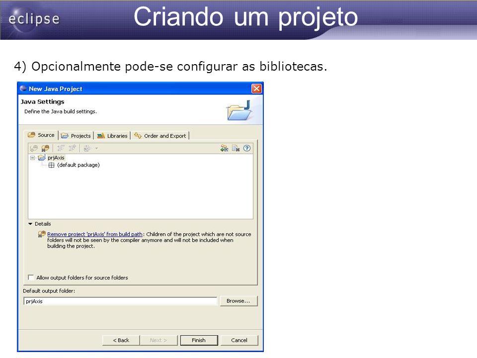 Criando um projeto 5) Uma vez criado, podemos visualizar o projeto usando a ferramenta Package Explorer.