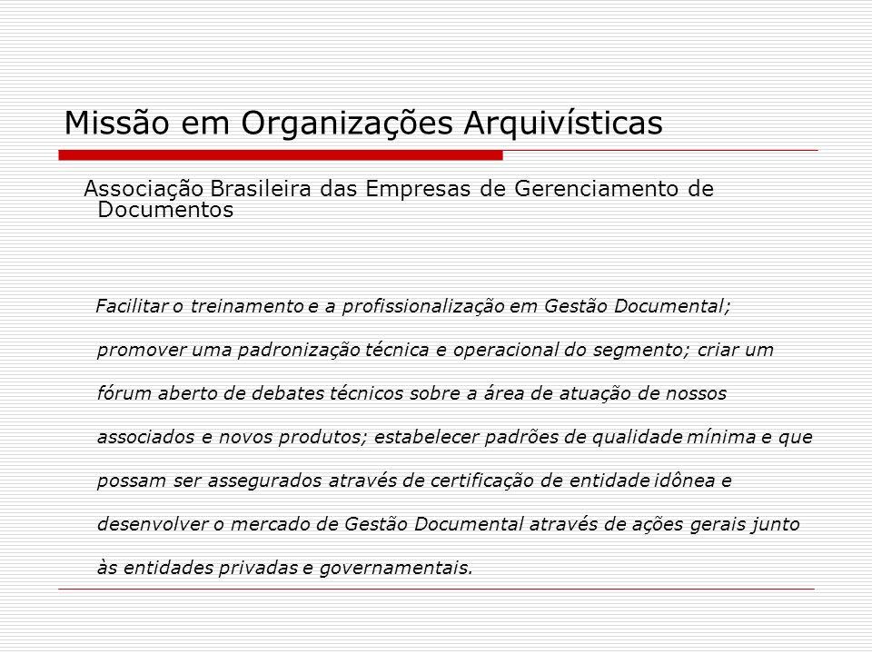 Missão em Organizações Arquivísticas Associação Brasileira das Empresas de Gerenciamento de Documentos Facilitar o treinamento e a profissionalização