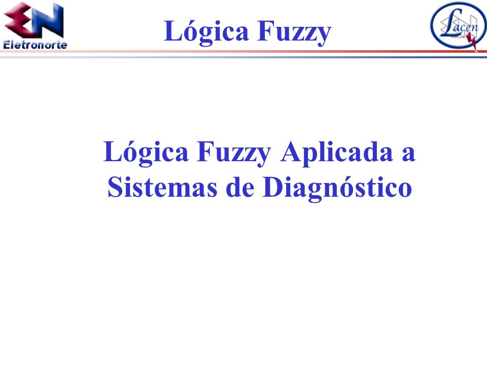 Lógica Fuzzy Lógica Fuzzy Aplicada a Sistemas de Diagnóstico