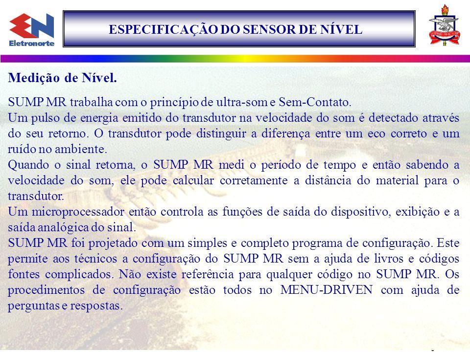 ESPECIFICAÇÃO DO SENSOR DE NÍVEL Medição de Nível. SUMP MR trabalha com o princípio de ultra-som e Sem-Contato. Um pulso de energia emitido do transdu
