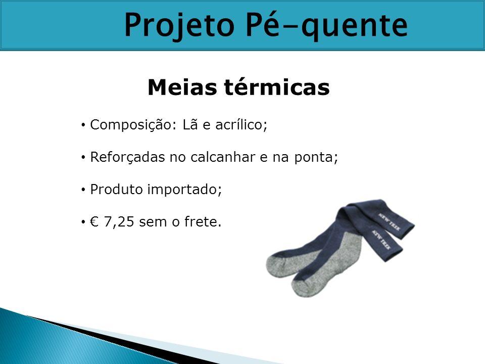 Meias térmicas Composição: Lã e acrílico; Reforçadas no calcanhar e na ponta; Produto importado; 7,25 sem o frete. Projeto Pé-quente