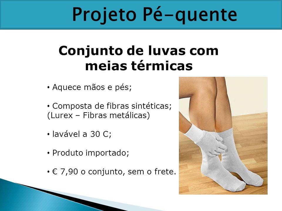 Conjunto de luvas com meias térmicas Aquece mãos e pés; Composta de fibras sintéticas; (Lurex – Fibras metálicas) lavável a 30 C; Produto importado; 7