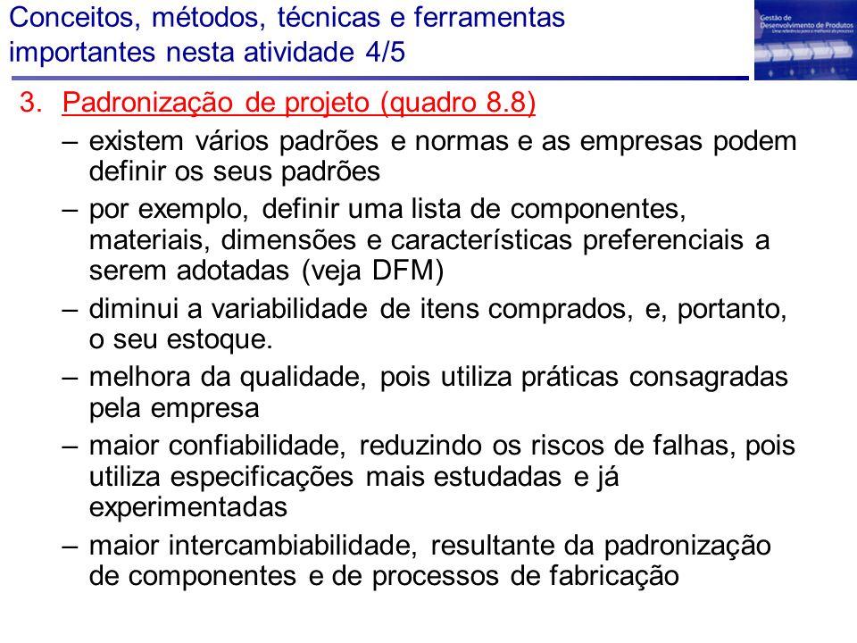 Conceitos, métodos, técnicas e ferramentas importantes nesta atividade 4/5 3.Padronização de projeto (quadro 8.8) –existem vários padrões e normas e a