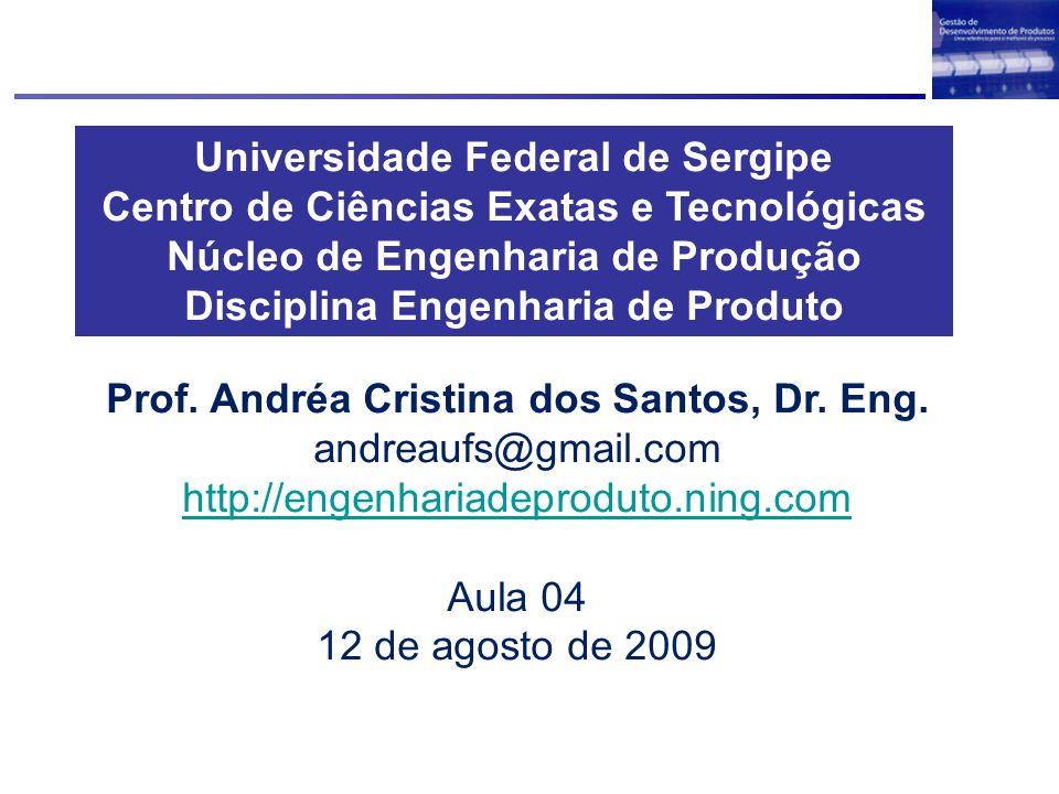 CADASTRO NO GRUPO DE ENGENHARIA DE PRODUTO 2/2009 1.Enviar o email para andreaufs@gmail.com Assunto: Engenharia de Produto 2/2009.