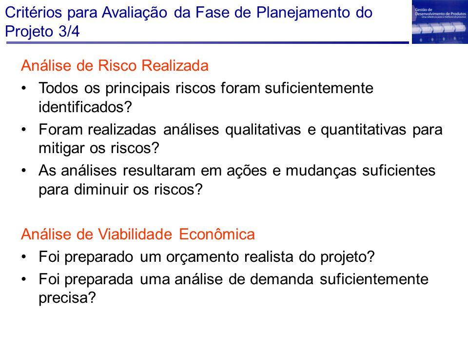 Critérios para Avaliação da Fase de Planejamento do Projeto 3/4 Análise de Risco Realizada Todos os principais riscos foram suficientemente identifica